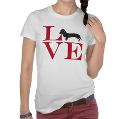 Shop I Love Dachshunds - Light Colored Tee created by pjwuebker. Love T Shirt, Shirt Style, Dachshund Gifts, Weiner Dogs, Dachshunds, Tees, Shirts, Your Style, Shirt Designs