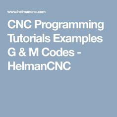 CNC Programming Tutorials Examples G & M Codes - HelmanCNC