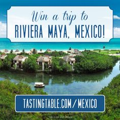Escape to Mexico! Prize includes: round-trip airfare for 2, 4-night stay at the Fairmont Mayakoba, tequila and mescal tastings + $500 from Homepolish.
