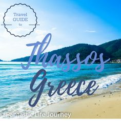 If you need help planning your vacation/ voyage/ trip on the Island of Thassos - Greece look no further than our Travel Guide to Thassos - Greece