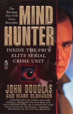 Books: Mind Hunter: Inside the FBI's Elite Serial Crime Unit (Paperback) by John Douglas (Author) David Fincher, Charlize Theron, Books To Read Online, Reading Online, Richard Speck, Criminal Profiling, John Douglas, True Crime Books, Pocket Books