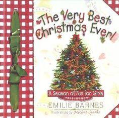 The Very Best Christmas Ever!: Emilie Barnes, Anne Buchanan, Elizabeth Buchanan, Michal Sparks: 9781565079052: Amazon.com: Books