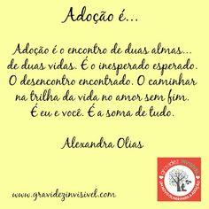 Adoção é.... FAMÍLIA! Frase #14 - Alexandra Olias Campanha Dia das Mães: Adoção é… – blog Gravidez Invisível http://gravidezinvisivel.com/campanha-dia-das-maes-adocao/ #adoçãoé #adocaoe #adoção #adocao #gravidezinvisivel