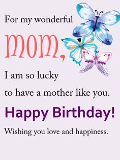 100 best birthday cards for mother images on pinterest send free for my wonderful mom happy birthday wish card to loved ones on birthday greeting cards by davia its free and you also can use your own m4hsunfo
