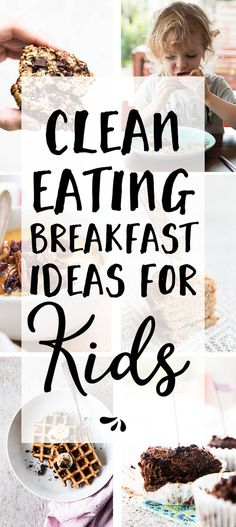 Easy Clean Eating Breakfast Ideas for Kids for simple but healthy mornings. These recipes are great for adults too so you only have to prep one meal! From waffles to vegan muffins and pancakes gluten free oatmeal meal prep burritos and ideas using egg Clean Eating Kids, Clean Eating Breakfast, Clean Eating Recipes, Clean Eating Snacks, Healthy Snacks, Clean Eating Oatmeal, Clean Eating Pancakes, Healthy Cooking, Kids Eating Healthy