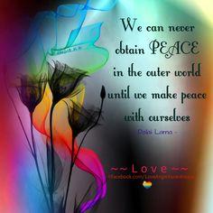 Make Peace With Yourself - Dalai Lama Make Peace, Peace And Love, Peace On Earth, World Peace, Dalai Lama, Welcome Quotes, Spiritual Prayers, Spiritual Quotes, Dear Self