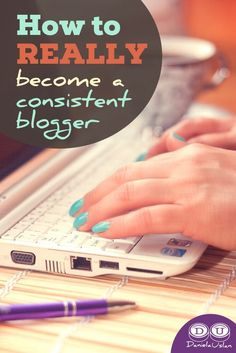 How to REALLY become a consistent blogger