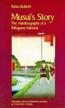 Amazon.com: Musui's Story: The Autobiography of a Tokugawa Samurai (9780816512560): Katsu Kokichi, Teruko Craig: Books