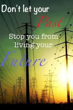 Don't let the past stop the future