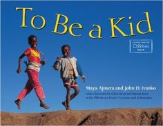 To Be a Kid: Maya Ajmera, John D. Ivanko, Global Fund For Children (Organization) this portfolio of full- color photographs captures children around the world joyfully engaging in common pursuits. The photos, captioned only by their countries of origin, are grouped thematically, linked by a few words of text``To be a kid means playing ball . . . running races. . . . or playing a board game'' and depict clean, well-kept young people busy, for the most part, with shared activities. 4-6 yrs old