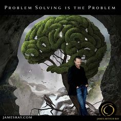 Problem Solving is the Problem #Blog #Turnaround #Productivity #JamesArthurRay #Success #LIVEBIG #Motivation http://jamesray.com/problem-solving-problem-james-arthur-ray/ Be sure to follow me on Snapchat: snapchat.com/add/jamesaray11