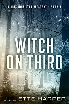 Witch on Third (A Jinx Hamilton Mystery Book 6) by Juliet...