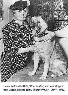 Helen Keller met Akita Kenzan-Go kortweg Go-Go Japanese Akita, Japanese Dogs, Helen Keller, Dog Love, Puppy Love, Shibu Inu, Film Man, Eric Christian Olsen, Akita Dog