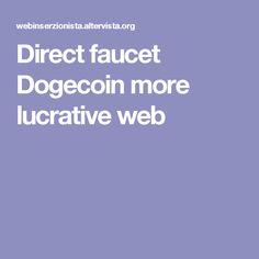 Direct faucet Dogecoin more lucrative web