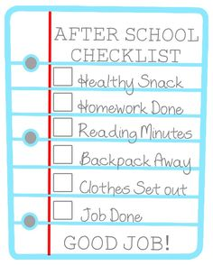 After School Checklist for Kids -- cute idea, throw it in a 8x10 frame and dry erase markers to check off when done.