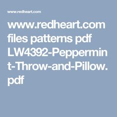 www.redheart.com files patterns pdf LW4392-Peppermint-Throw-and-Pillow.pdf
