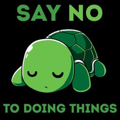 Just Say No T-Shirt TeeTurtle