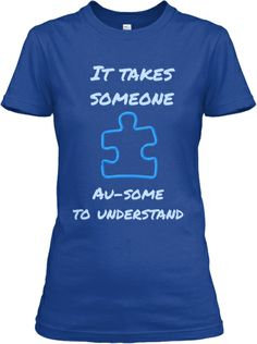 I got the T-shirt in this design.  Part of the Proceeds go to the Autism Society :) UNDERSTANDING AUTISM 2014 CHARITY TEE