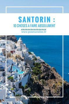 Top 10 des choses à faire absolument sur l'île de Santorin.