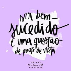 Projeto Coisas Boas Acontecem #coisasboasacontecem Words Quotes, Me Quotes, Sayings, More Than Words, Some Words, Motivational Quotes For Working Out, Inspirational Quotes, Frases Humor, Quote Posters