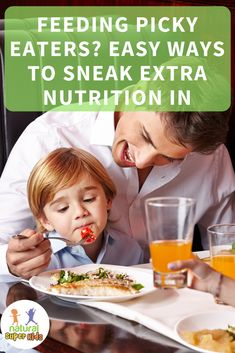 Feeding Picky Eaters? Easy Ways To Sneak Extra Nutrition In