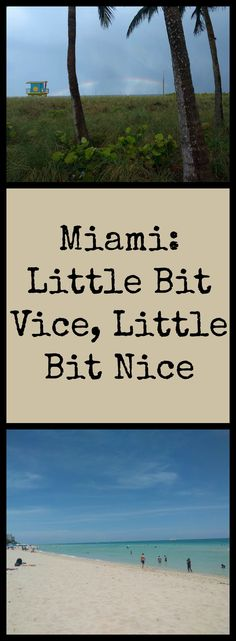 Miami - a mix of beauty and dodgy.