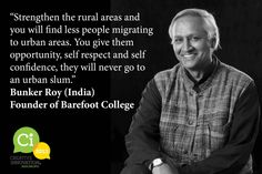 "Bunker Roy, Founder of Barefoot College, will be speaking about ""40 years of Innovation in Education"" at Ci2013"