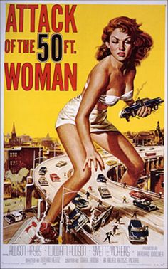 Movie Poster: Attack of the 50 Ft. Woman, 1958    This movie poster is fantastic -- and deceptive, because the movie is nowhere near as interesting or entertaining as the poster.