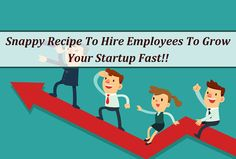 Quick Recipe To Hire Employees To Grow Your Startup Fast - Tridindia HR Jobs Hiring, Quick Recipes, Fast Recipes