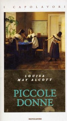 Piccole donne, Louisa May Alcott I Love Books, Good Books, Books To Read, My Books, Amazing Books, Forever Book, Louisa May Alcott, Vintage Books, Retro Vintage