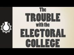 The Trouble with the Electoral College  We need a 1-1 vote for president just like for every other office.
