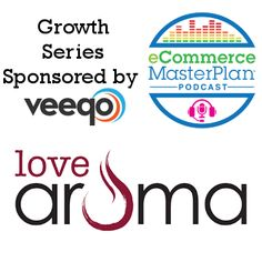 eCommerce MasterPlan 086: Love Aroma's Lewis Love 400% growth achieving 1m turnover in 2 years  selling things to make your home smell good inc Yankee C.