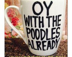 Oy with the poodles already- Gilmore Girls coffee mug- Gilmore Girls quotes