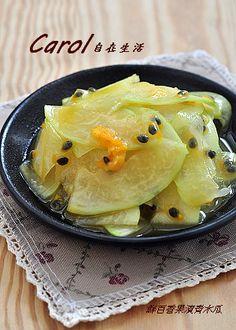 Carol 自在生活 : 鮮百香果漬青木瓜