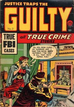 Guilty- All True Crime Stories, Jack Kirby Cover art Crime Comics, Pulp Fiction Comics, The Guilty, Comic Covers, Book Covers, Classic Comics, Vintage Comics, True Crime, Paperback Books