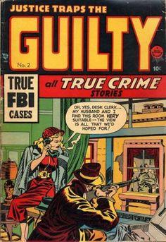 Guilty- All True Crime Stories, Jack Kirby Cover art Crime Comics, Pulp Fiction Comics, The Guilty, Comic Covers, Book Covers, Classic Comics, Jack Kirby, True Crime, Paperback Books