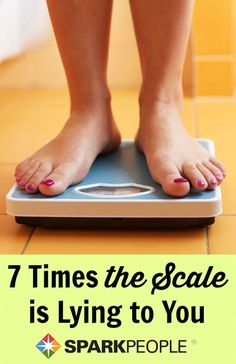 Here are 7 times the scale is flat-out wrong... | via @SparkPeople #weight #motivation #bodyimage #diet #health