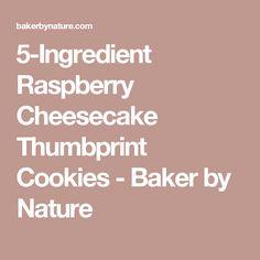 5-Ingredient Raspberry Cheesecake Thumbprint Cookies - Baker by Nature
