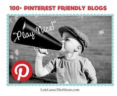 {100+ Kid Blogs that are Pinterst Friendly} Check it out: http://letslassothemoon.com/2012/03/25/pinners-welcome/
