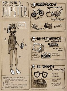 How to be a Fully Fledged Hipster by rubberyjido on deviantART. The Hipster Code,,,LOL!