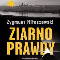 Audiobook Ziarno prawdy  - autor Zygmunt Miłoszewski   - czyta Robert Jarociński
