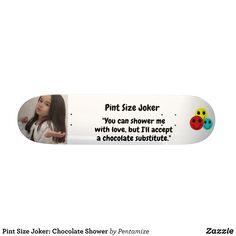 Pint Size Joker: Chocolate Shower Skateboard - Supreme Hard-Rock Maple Deck Custom Boards By Talented Fashion & Graphic Designers - #skating #skater #skateboarding #shopping #bargain #sale #stylish #cool #graphicdesign #trendy #design #designer #graphicdesigner #style