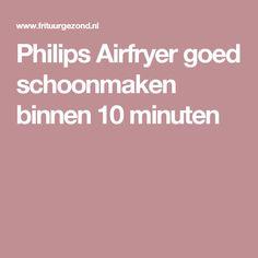 Philips Airfryer goed schoonmaken binnen 10 minuten
