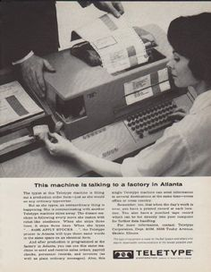 """Description: 1963 TELETYPE vintage print advertisement """"This machine"""" -- This machine is talking to a factory in Atlanta ... The typist at this Teletype machine is filling out a production order form -- just as she would on any ordinary typewriter. Teletype Corporation -- subsidiary of Western Electric Company -- Size: The dimensions of the full-page advertisement are approximately 10.25 inches x 13 inches (26 cm x 33 cm). Condition: This original vintage full-page advertisement is in ..."""