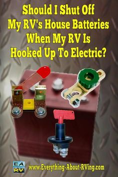 Kayak Buying Tips Should I Shut Off My RV's House Batteries When My RV Is Hooked Up To Electric? - Hi, I was once told that when I have my RV connected to 110 that I should have my battery switches turned off. Is it ok to keep the battery switches turned Camping Equipment Rental, Rv Camping Checklist, Camping Hacks, Camping Ideas, Rv Hacks, Outdoor Camping, Camping Recipes, Camping Stuff, Outdoor Life