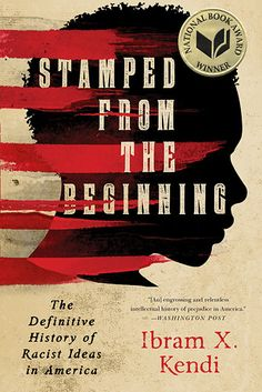 Stamped From the Beginning by Ibram X. Kendi   The 18 Best Nonfiction Books Of 2016