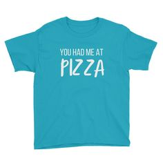 You had me at.... PIZZA T-Shirt (Kids)