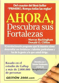 Ahora, descubra sus fortalezas (MANAGEMENT) de Marcus Buckingham, http://www.amazon.es/dp/8480888466/ref=cm_sw_r_pi_dp_GEM7sb03J0MF6
