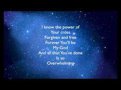 ▶ Overwhelmed by Big Daddy Weave lyrics - YouTube