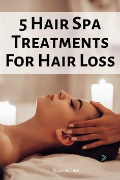 5 Hair Spa Treatments For Hair Loss: Get Your Long Tresses Back